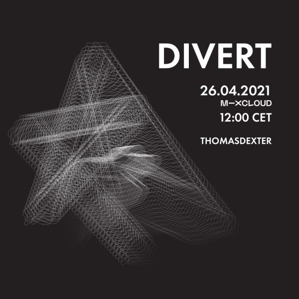 DIVERT 26.04.2021 (Mixcloud stream - Vinyl Only)